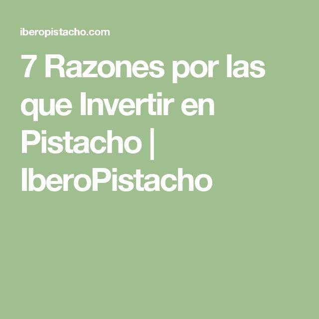 7 Razones por las que Invertir en Pistacho | IberoPistacho