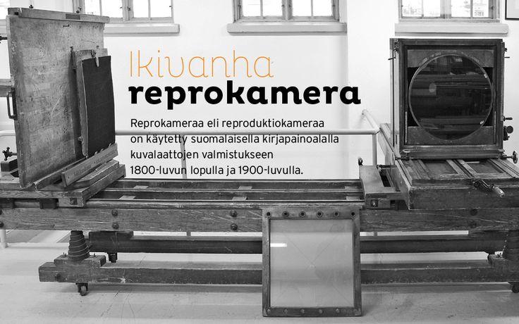 Ikivanha reprokamera. Reprokameraa eli reproduktiokameraa on käytetty suomalaisella kirjapainoalalla kuvalaattojen valmistukseen 1800-luvun lopulla ja 1900-luvulla.