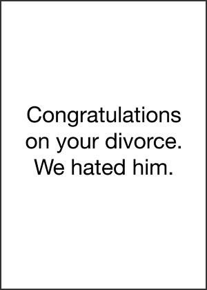 divorce: Funniest Divorce, Divorce Card, Divorce Funny, Funny Cards, Divorce Very Funny, Funny Card Sayings, Funny Congratulations Card, Funny Divorce, Divorce Humor