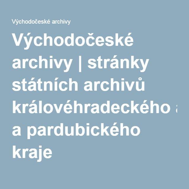 Východočeské archivy | stránky státních archivů královéhradeckého a pardubického kraje