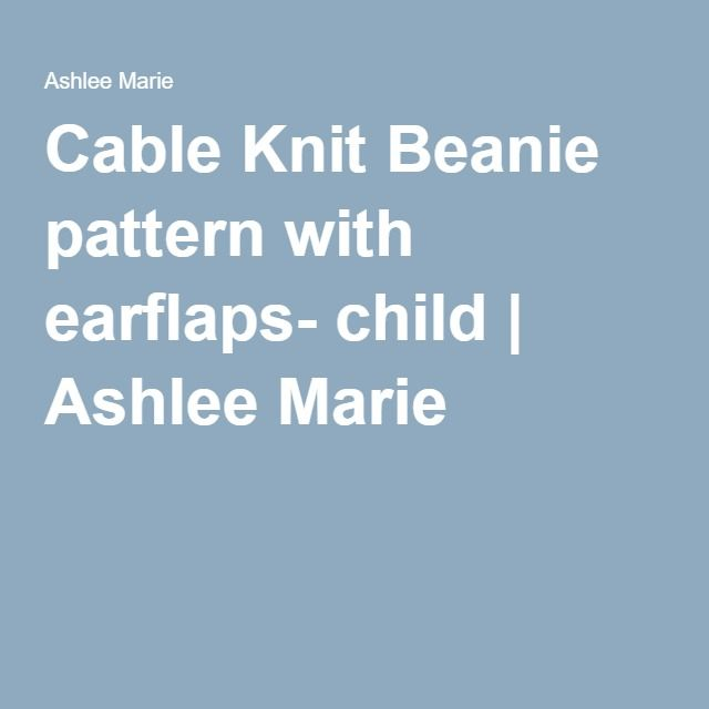 Cable Knit Beanie pattern with earflaps- child | Ashlee Marie