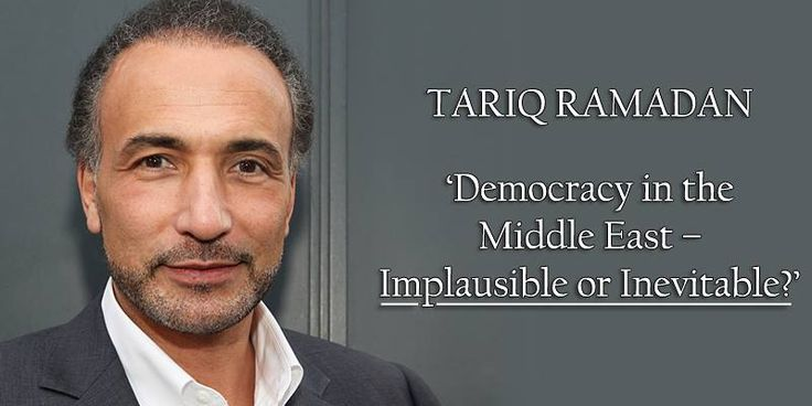 Register here: https://www.eventbrite.co.uk/e/democracy-in-the-middle-east-implausible-or-inevitable-tickets-33525564867  Dr Tariq Ramadan