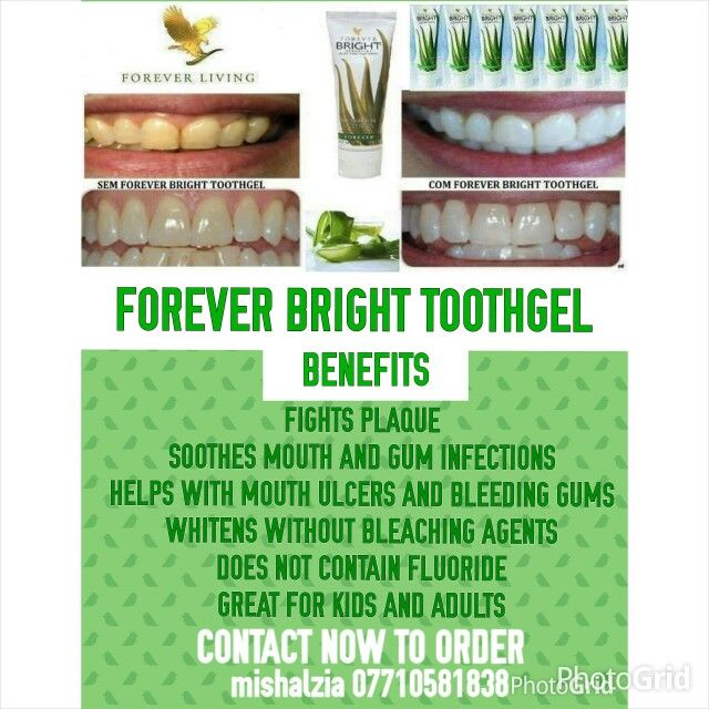 Get your forever bright toothgel Fights plaque Soothes mouth and gum infections Helps with mouth ulcers and bleeding gums Whitens without bleaching agents Does not contain flouride Great for kids and adults