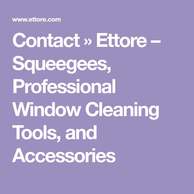 Contact » Ettore – Squeegees, Professional Window Cleaning Tools, and Accessories
