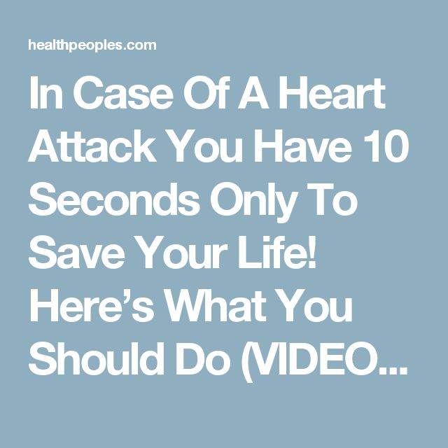In Case Of A Heart Attack You Have 10 Seconds Only To Save Your Life! Here's What You Should Do (VIDEO) | Healthpeoples - Health, Beauty, makeup, Hair, Funny, Life hack