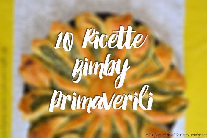 10 Ricette Bimby Primaverili #ricettebimbynet