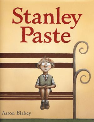 """Stanley Paste"" by Aaron Blabey. A heart-warming story about friendship and accepting yourself for who you are."