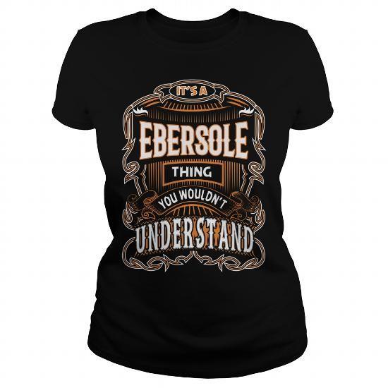 I Love  EBERSOLE, EBERSOLE T Shirt, EBERSOLE Tee T shirts