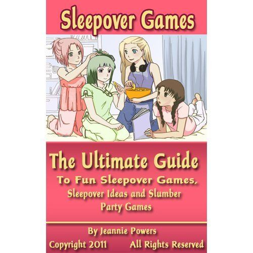 Sleepover Games: The Ultimate Guide to Sleepover Party Games, Sleepover Ideas and Slumber Party Games, Tons of Fun Games for Girls by Jeannie Powers, http://www.amazon.com/dp/B005EZ0W72/ref=cm_sw_r_pi_dp_W9W7qb05V18E9
