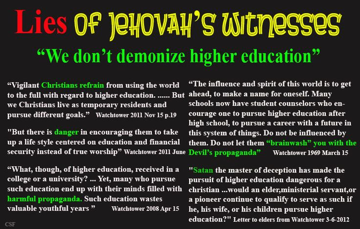 JW s and their stance on seriously don't want your children to go to college? You want them stuck in a $15 an hour a job. Is intelligence and knowledge too much for you?