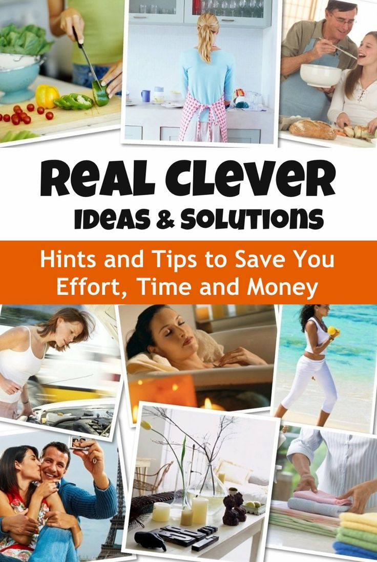 Real Clever Ideas and Solutions: Hints and Tips to Save You Effort, Time and Money