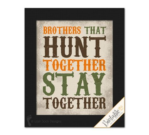 INSTANT DOWNLOAD: No physical item shipped.  ITEM AS IS: for custom colors, see below.  PRINTABLE 8X10 JPG FILE Deer Hunting theme Boys Bedroom home decor digital art wall hanging. Keep the love between your boys with a fun sign, Brothers that hunt together stay together. The colors are typical of hunting camo (camouflage) colors with brown, hunter green and blaze orange fonts and lettering. The background has a linen look with distressed smudges and marks giving it a weathered and worn…