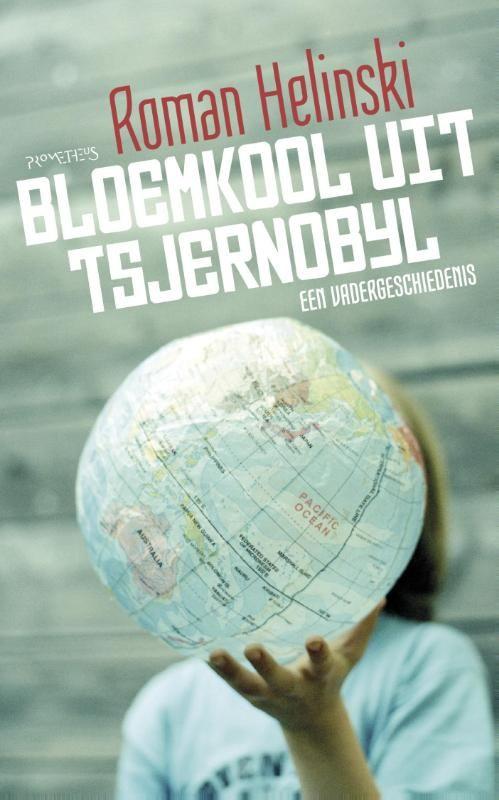 Roman Helinski : Bloemkool uit Tsjernobyl