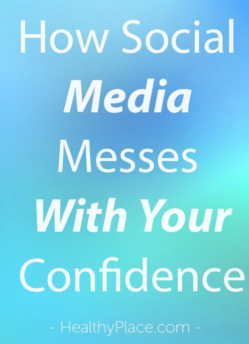 """Social media messes with your confidence, but you don't have to let it bring you down. Here are 6 tips to help you stay confident in spite of social media."" www.HealthyPlace.com"