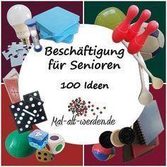 Beschäftigung für Senioren. 100 Ideen: Von klassisch bis innovativ!