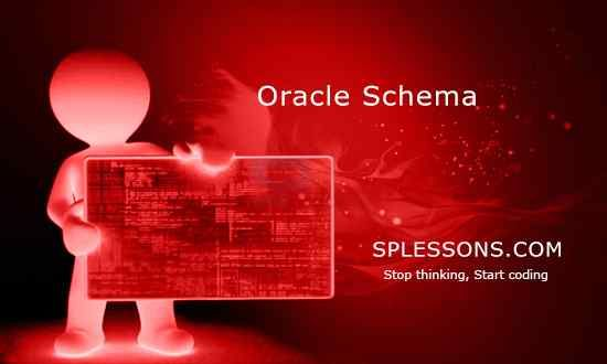 Oracle Schema - http://www.splessons.com/lesson/oracle-schema/