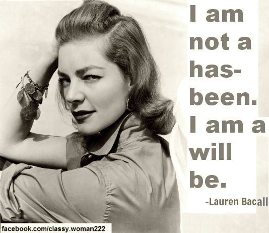 How Do You Put Quotes On Pictures: Lauren Bacall Quotes Http://www.facebook.com/classy