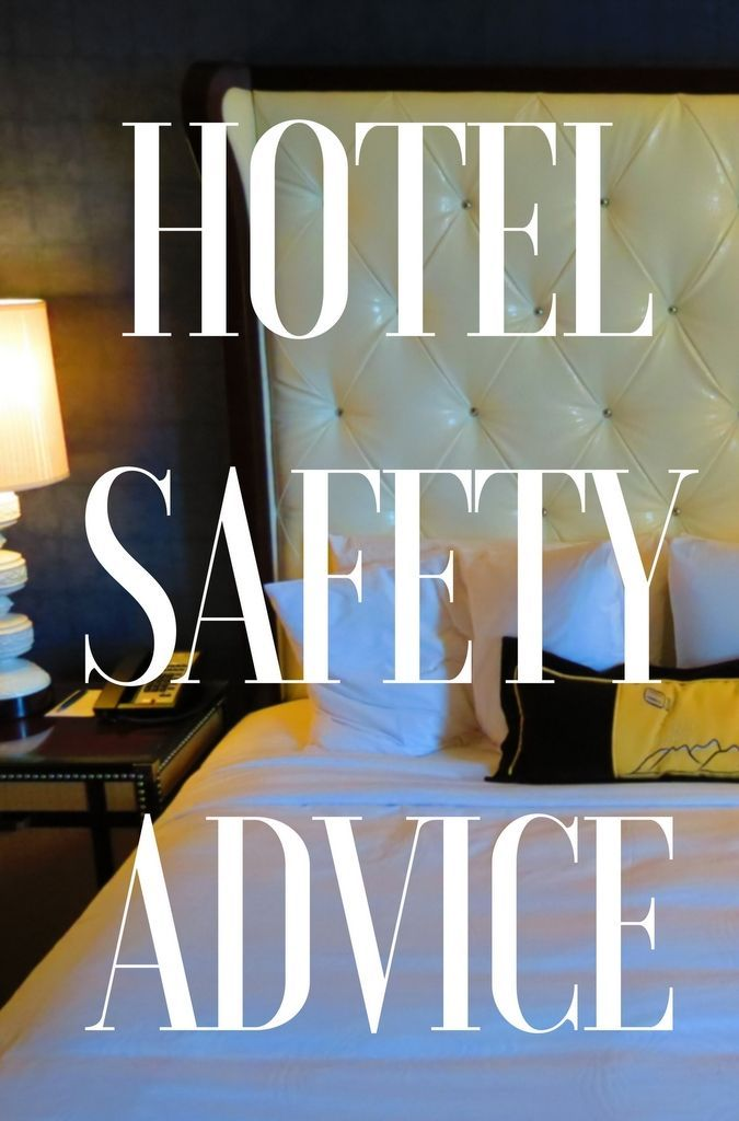 8 Hotel Safety Tips With Images Hotel Safety Hotel Stay Hot