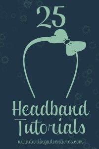 25 DIY Headbands - Click image to find more DIY & Crafts Pinterest pins