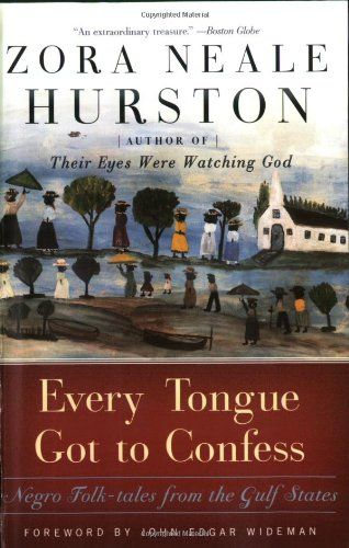Bestseller Books Online Every Tongue Got to Confess: Negro Folk-tales from the Gulf States Zora Neale Hurston $11.24  - http://www.ebooknetworking.net/books_detail-0060934549.html