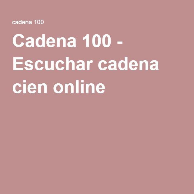 Cadena 100 - Escuchar cadena cien online