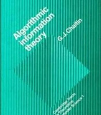 Algorithmic Information Theory (Cambridge Tracts In Theoretical Computer Science) PDF