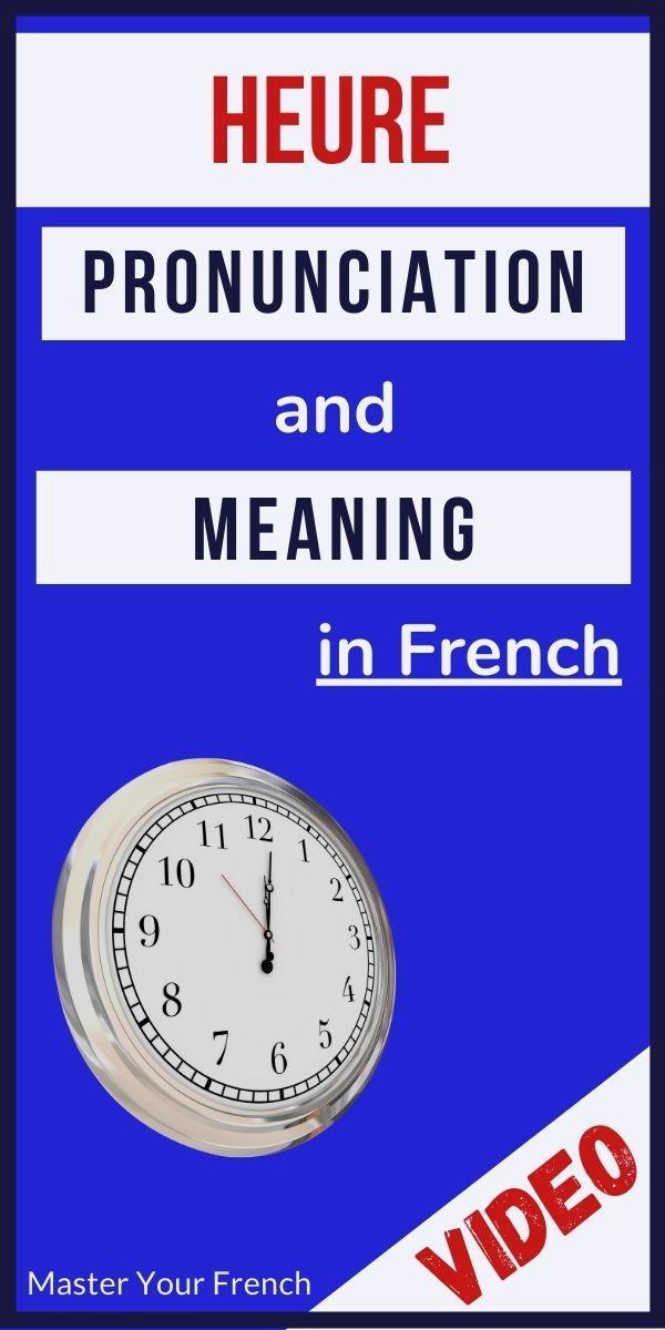 How To Pronounce Heure In French French Vocabulary How To Pronounce Learn French