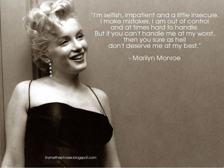 Marilyn Monroe suffered from borderline personality disorder...that explains so much!