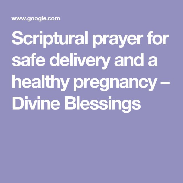 Scriptural prayer for safe delivery and a healthy pregnancy – Divine Blessings