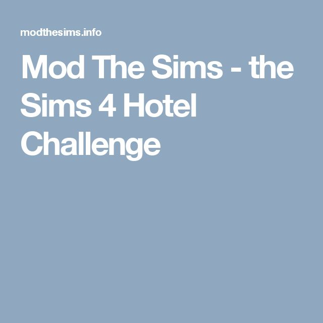 Mod The Sims - the Sims 4 Hotel Challenge