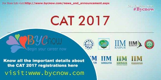 #CAT #MBA #PGP #INDIA #IIM CAT 2017,Common Admission Test 2017 Last Date: 20/09/2017 Exam Date: 26/11/2017 Cat 2017,Starts Registration :09/08/2017 visit:www.bycnow.com For More Info Visit: http://www.bycnow.com/news_and_announcement.aspx