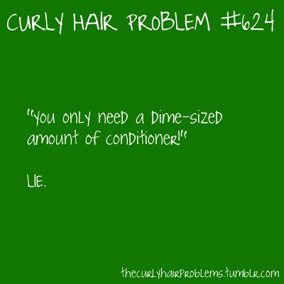 Lol, I use 10x that and then add some conditioner to my hair gel when I use it so my curls are defined and not overly dry.