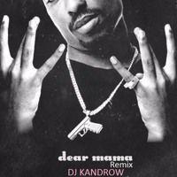 2pac remix dear mama by dj kandrow on SoundCloud