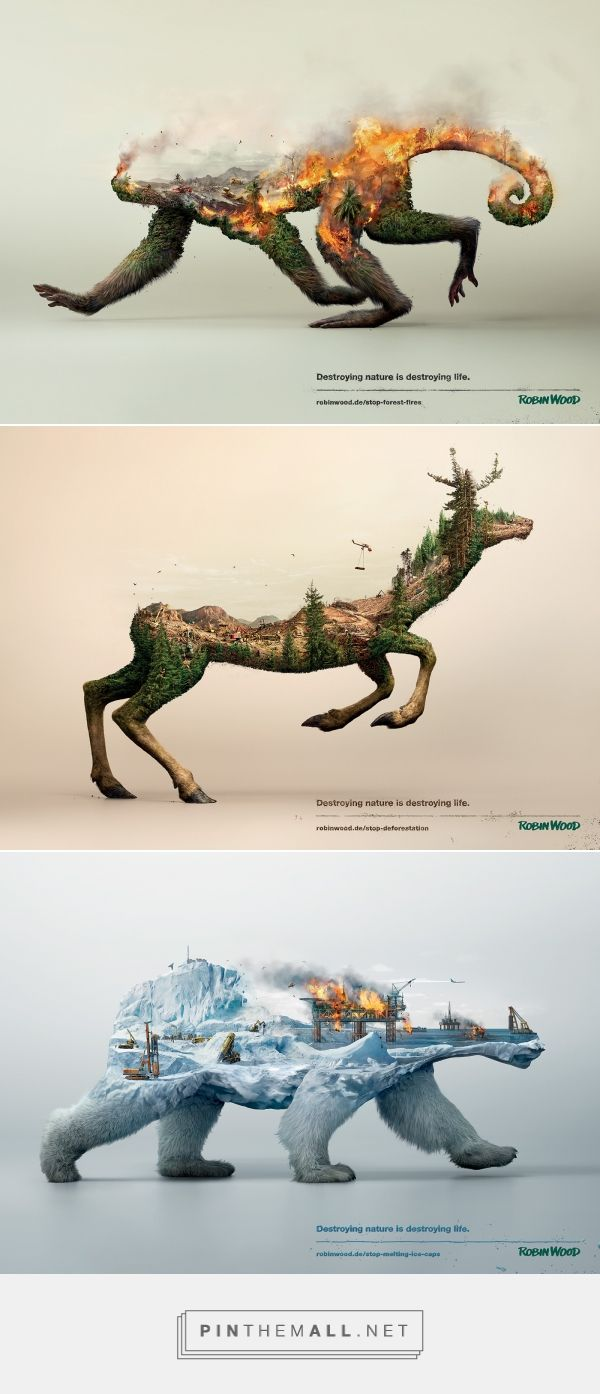 Publicité - Creative advertising campaign - Robin Wood: Destroying nature is destroying lif