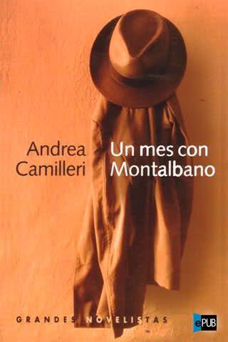 'Un mes con Montalbano', Andrea Camilleri. 30 casos breves llenos de personajes asombrosos y de la habilidad del comisario para entenderlos