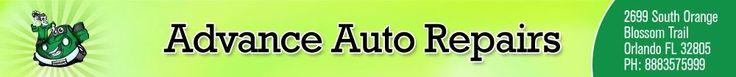 Advance Auto Repairs | auto repair Orlando FL 888-357-5999 2699 South Orange Blossom Trail Orlando, FL 32805