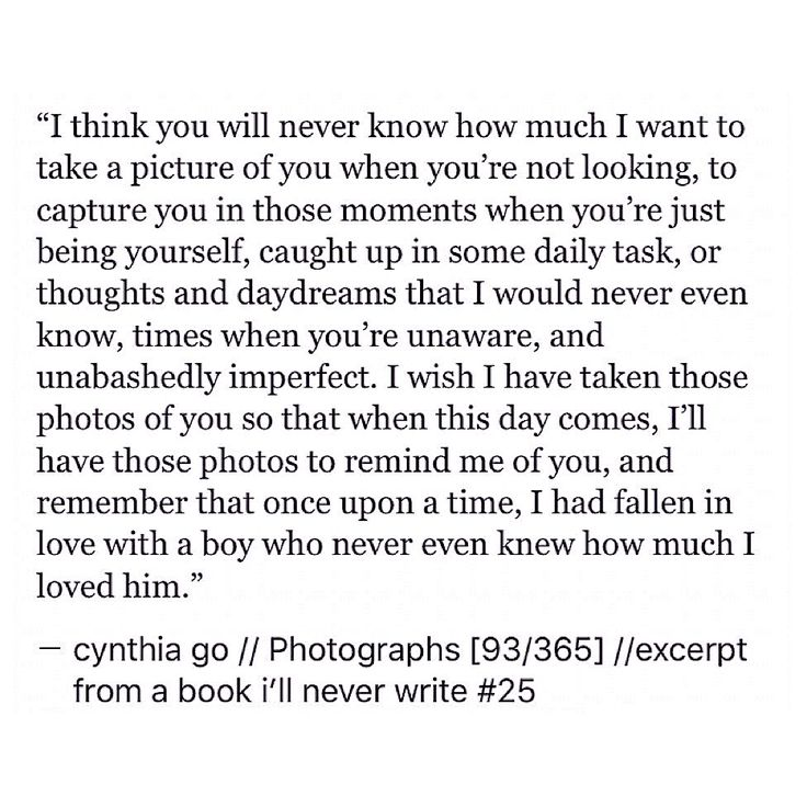 pinterest: cynthia_go | cynthia go, quotes, excerpt from a book i'll never write, tumblr, love quotes, crush quotes, heartbreak quotes, teen quotes, photography, unrequited feelings
