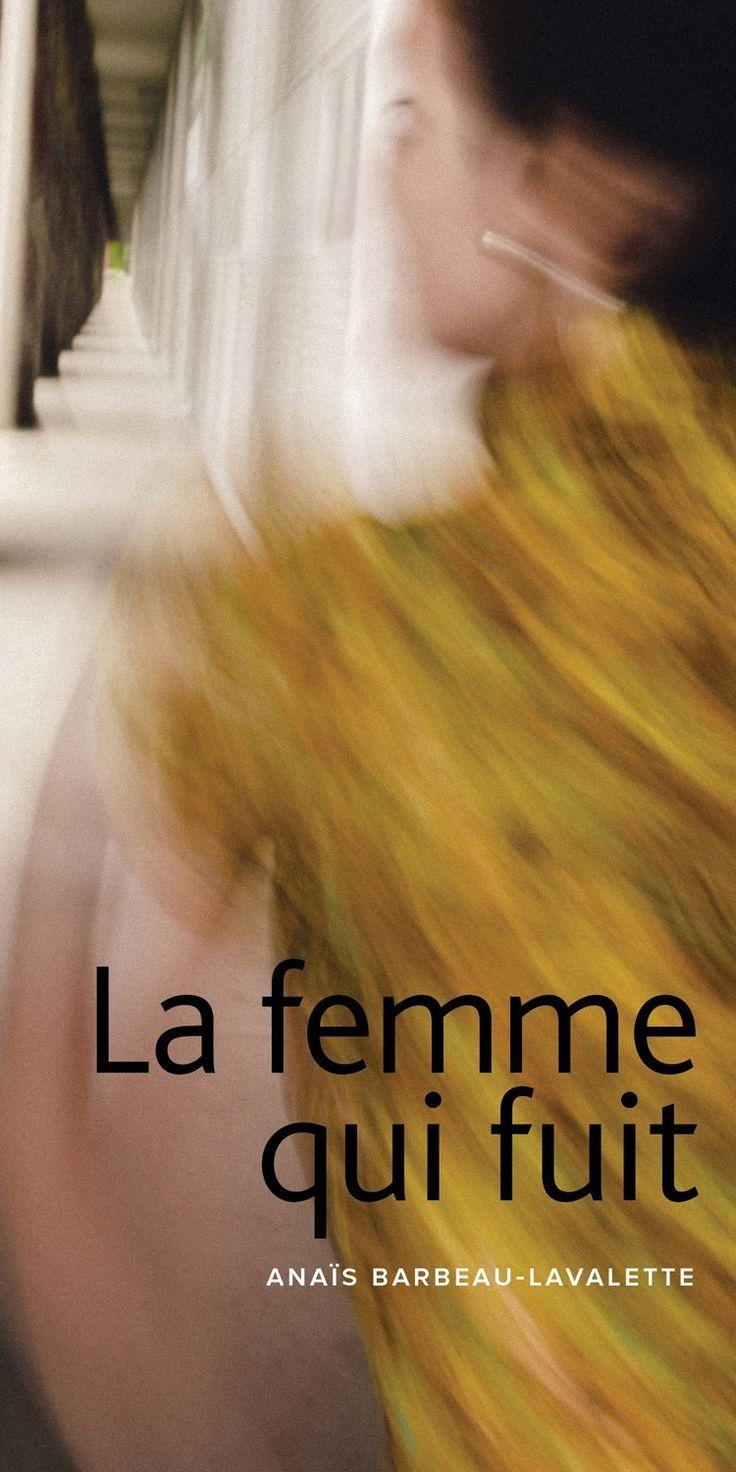 La femme qui fuit - Anaïs Barbeau-Lavalette - 384 pages, Couverture souple. -  Référence : 098571 #Livre #Lecture #Cadeau #Roman