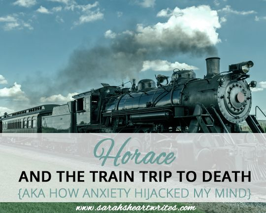 When your lizard brain convinces you death is near.    Horace and the train trip to death