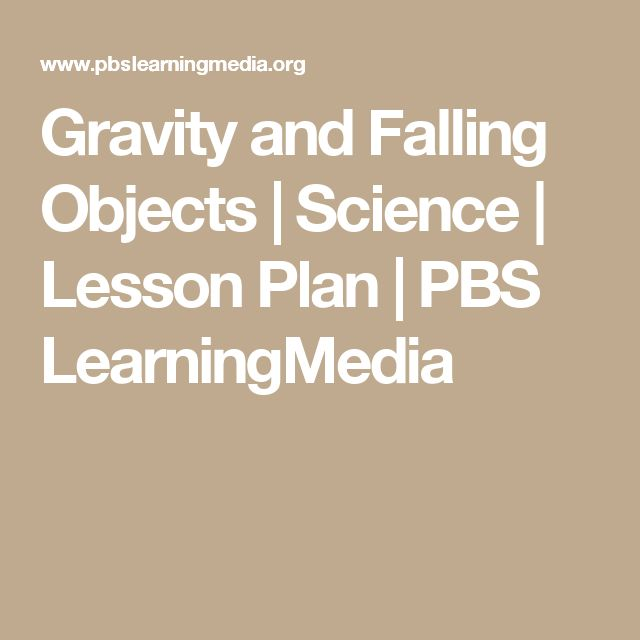 Gravity and Falling Objects | Science | Lesson Plan | PBS LearningMedia