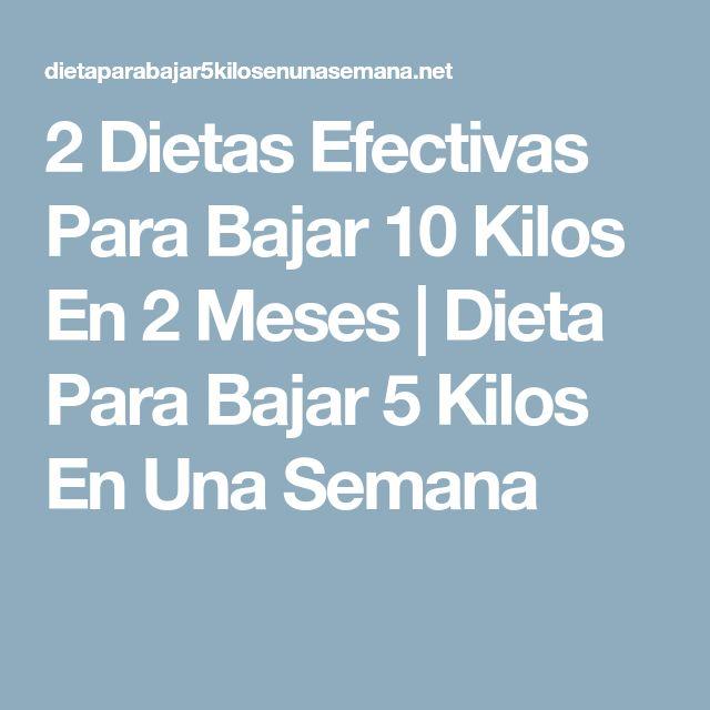 2 Dietas Efectivas Para Bajar 10 Kilos En 2 Meses   Dieta Para Bajar 5 Kilos En Una Semana #adelgazar10kilos