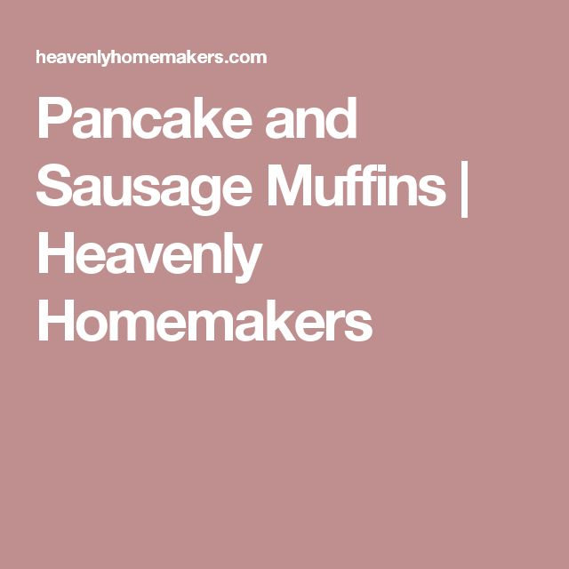 Pancake and Sausage Muffins | Heavenly Homemakers