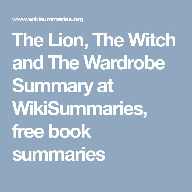 The Lion, The Witch and The Wardrobe Summary at WikiSummaries, free book summaries