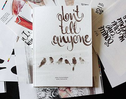 "Check out new work on my @Behance portfolio: ""DON'T TELL ANYONE: the book"" http://on.be.net/1IrtTMI"