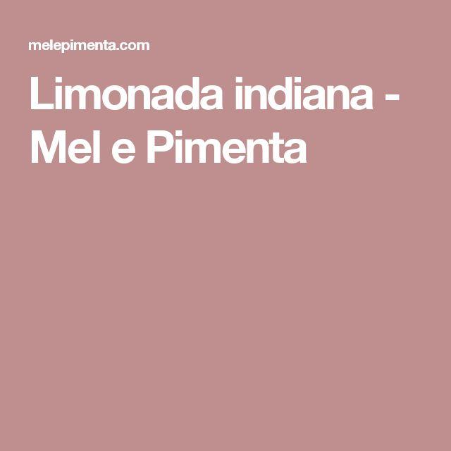 Limonada indiana - Mel e Pimenta