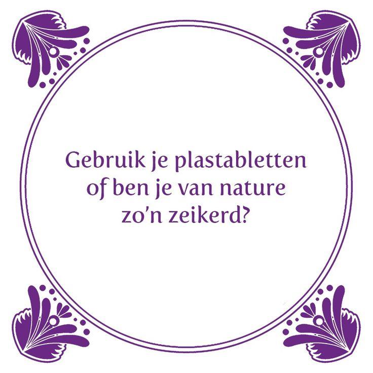 Tegeltjeswijsheid.nl - een uniek presentje - Gebruik je plastabletten