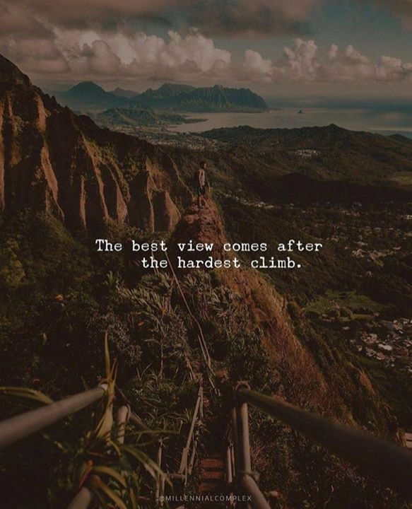 positive quotes the best view comes after the hardest climb