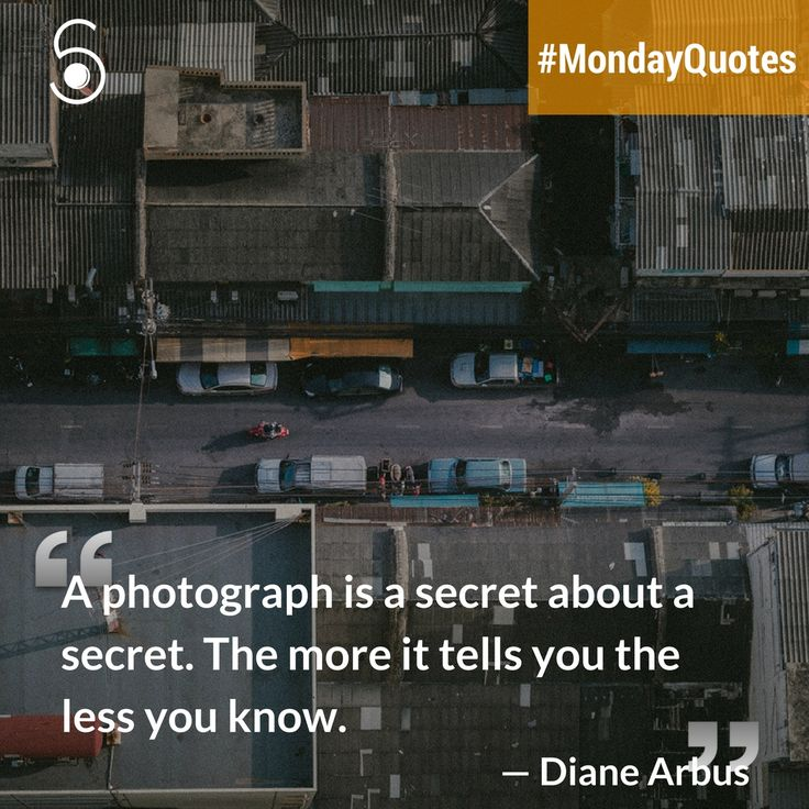 ❝A photograph is a secret about a secret. The more it tells you, the less you know❞⠀ -Diane Arbus