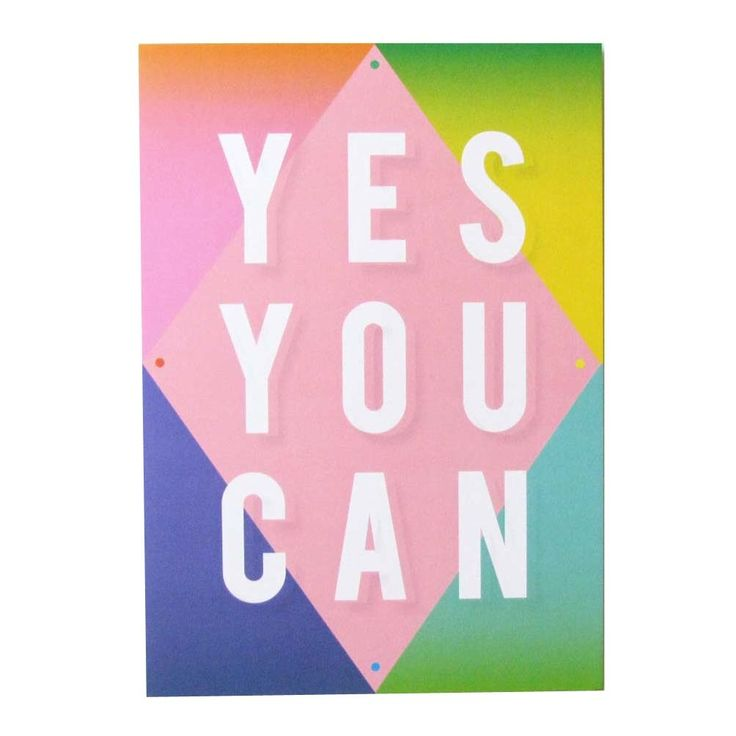 Yes You Can - Saskia Pomeroy Yes, you can! A4 print from the Motivate! series. Also available in A3 size. Printed using a digital Indigo Press