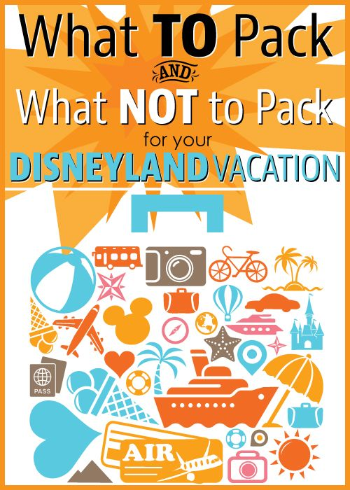 Ooooh, this is GREAT!!! What to Pack for Disneyland and what NOT to pack.